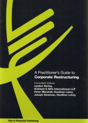 Practitioner's Guide to Corporate Restructuring