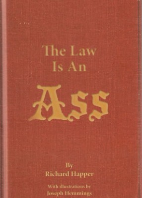 The Law is a Ass: An Illustrated Collection of Legal Quotations