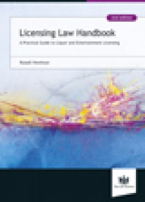 Licensing Law Handbook: Practical Guide to Liquor and Entertainment Licensing 2ed