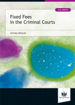 Fixed Fees in the Criminal Courts (3ed)