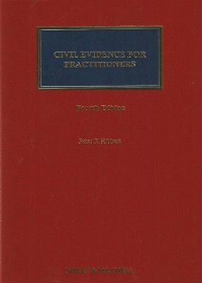 Civil Evidence for Practitioners (4ed)