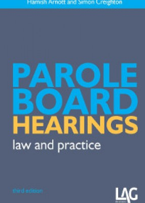 Parole Board Hearings: Law and Practice (3ed)