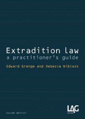 Extradition Law: A Practitioner's Guide (2ed)