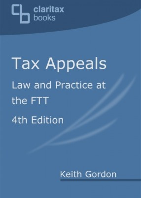 Tax Appeals - Law and Practice at the FTT (4ed)