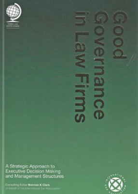 Good Governance in Law Firms: A  Strategic Approach to Executive Decision Making and Management Structures