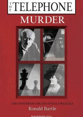 Telephone Murder: The Mysterious Death of Julia Wallace (2ed)