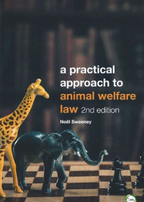 Practical Approach to Animal Welfare Law (2ed)