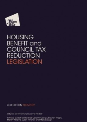 CPAG: Housing Benefit and Council Tax Reduction Legislation 2018-2019 (31ed)