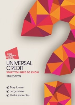 Universal Credit: What you need to Know (5ed)