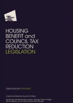 CPAG: Housing Benefit and Council Tax Reduction Legislation 2019-2020 (32ed)