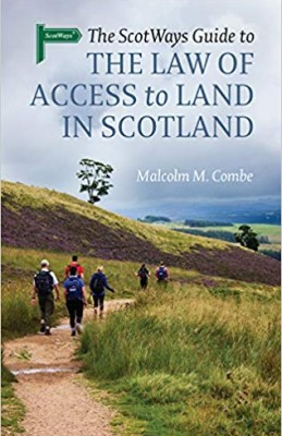 Scotways Guide to the Law of Access to Land in Scotland