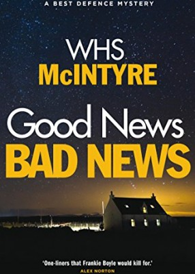 Good News, Bad News: A Best Defence Novel