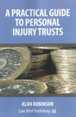 Practical Guide to Personal Injury Trusts
