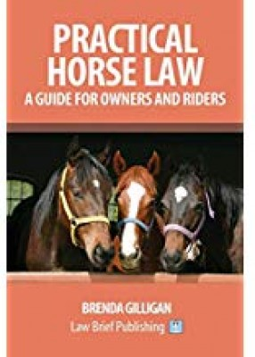 Practical Horse Law: A Guide Owners Riders (2ed)
