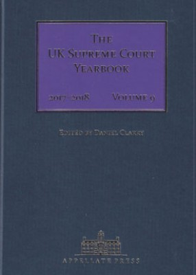 UK Supreme Court Yearbook Volume 9 2017-2018 Judicial Year