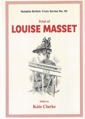 Trial of Louise Masset (Notable British Trials Series)