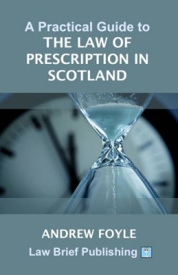 Practical Guide to the Law of Prescription in Scotland