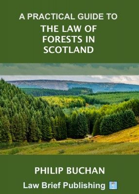 Practical Guide to the Law of Forests in Scotland