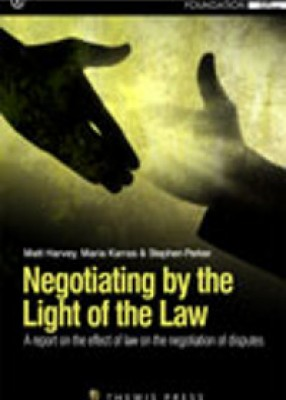 Negotiating by the Light of the Law: A Report on the Effects of Law on the Negotiation of Disputes