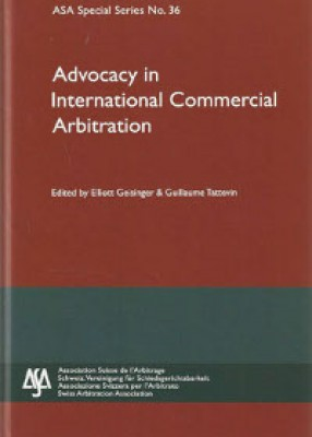 Advocacy in International Commercial Arbitration (ASA No 36)
