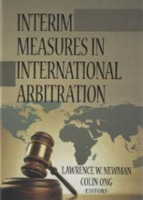 Interim Measures in International Arbitration