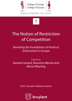 Notion of Restriction of Competition: Revisiting the Foundations of Antitrust Enforcement in Europe