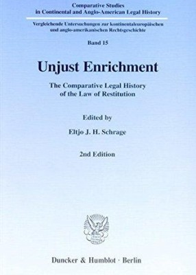 Unjust Enrichment: Comparative Legal History of Restitution (2ed)