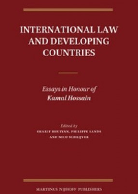 International Law and Developing Countires: Essays in Honour of Kamal Hossain