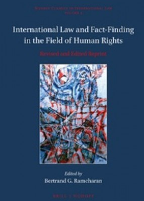 International Law and Fact-Finding in the Field of Human Rights (Revised and Edited Reprint)