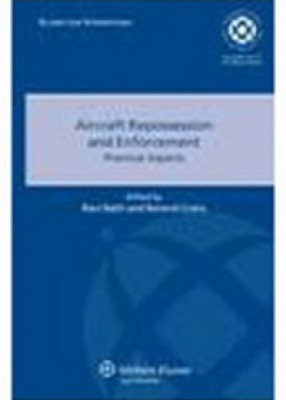 Aircraft Repossession and Enforcement: Practical Aspects Vol 1