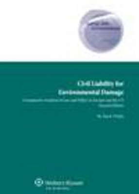Civil Liability for Environmental Damages: A Comparative Analysis of Law and Policy in Europe and the US (2ed)