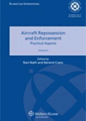Aircraft Repossession and Enforcement: Practical Aspects Vol II