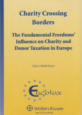 Charity Crossing Borders: The Fundamental Freedoms' Influence on Charity and Donor Taxation in Europe