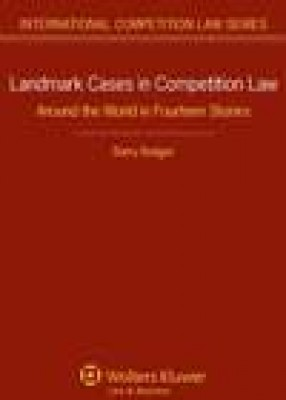 Landmark Cases in Competition Law: Around the World in Fourteen Stories