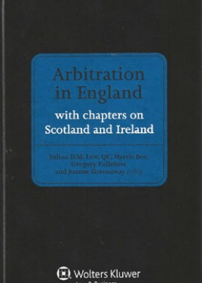 Arbitration in England: Including Chapters on Scotland and Ireland
