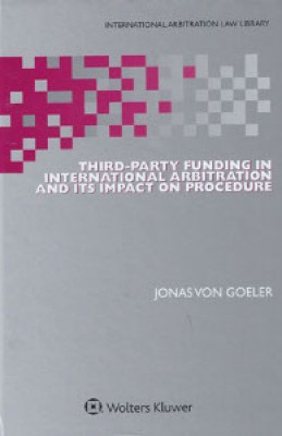 Third-Party Funding in International Arbitration and its Impact on Procedure