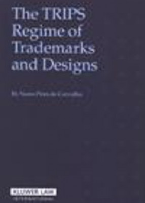 TRIPS Regime of Trademarks and Designs (3ed)