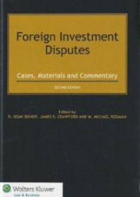 Foreign Investment Disputes: Cases, Materials and Commentary (2ed)