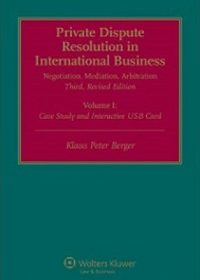 Private International Dispute Resolution in International Business: Negotiation, Mediation, Arbitration (2ed)
