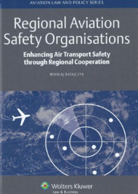 Regional Aviation Safety Organisations: Enhancing Air Transport Safety through Regional Cooperation