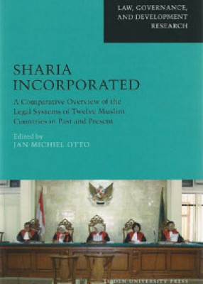 Sharia Incorporated: A Comparative Overview of the Legal Systems of Twelve Muslim Countries in Past and Present