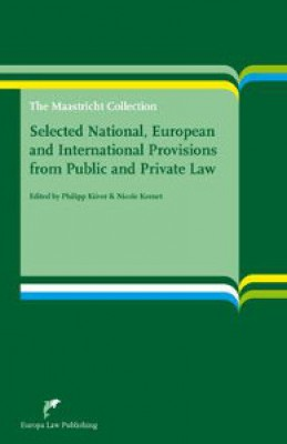 Selected National, European and International Provisions from Public and Private Law: The Maastricht Collection (2ed)