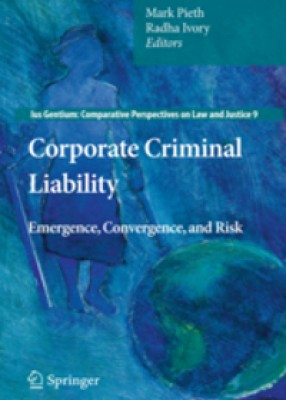 Corporate Criminal Liability: Emergence, Convergence and Risk