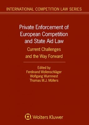 Private Enforcement of European Competition and State Aid Law: Current Challenges and the Way Forward