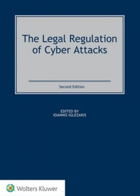 Legal Regulation of Cyber Attacks (2ed)