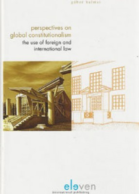 Perspectives on Global Constitutionalism: The Use of Foreign and International Law by Domestic Courts