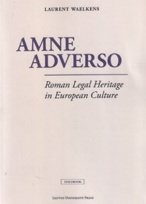 Amne Adverso: Roman Legal Heritage in European Culture